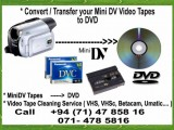 Minidv mini dv dvc video tapes to dvd / blue ray recording nugegoda colombo, Sri Lanka